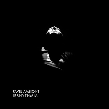 pavel ambiont - irrhythmia (album)